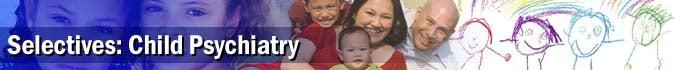 Selectives: Child Psychiatry
